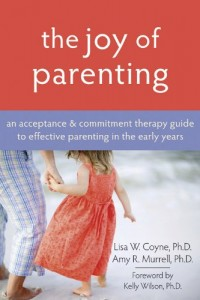 joy-of-parenting-an-acceptance-commitment-therapy-guide